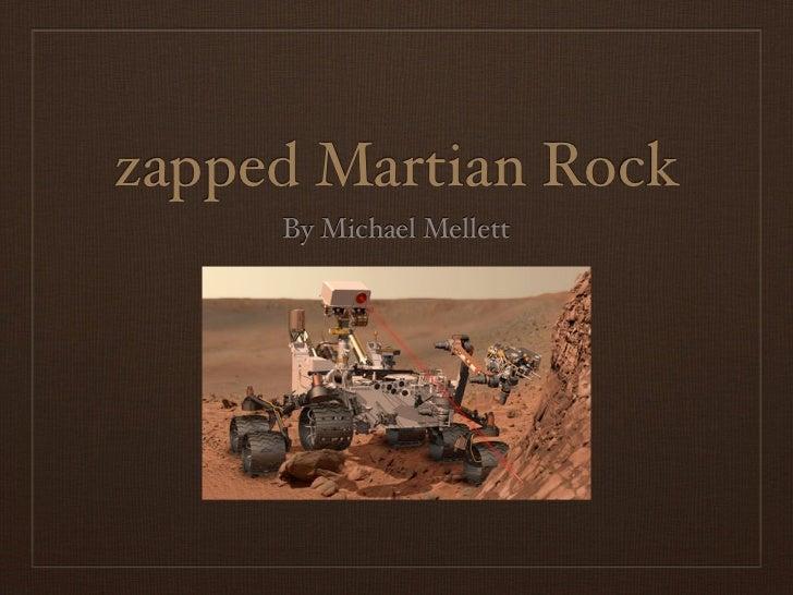 zapped Martian Rock     By Michael Mellett