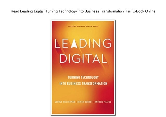 Read Leading Digital: Turning Technology into Business Transformation Full E-Book Online