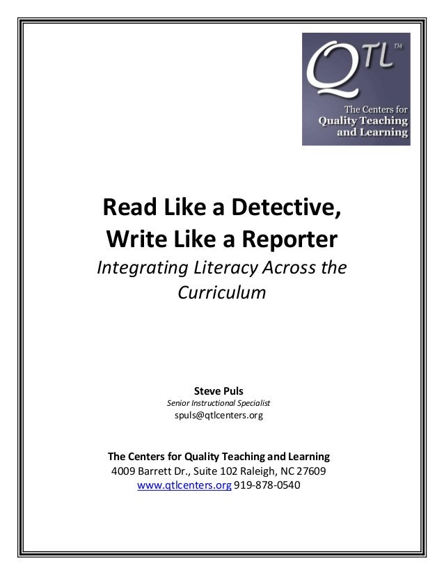 Read Like a Detective,Write Like a ReporterIntegrating Literacy Across the          Curriculum                     Steve P...