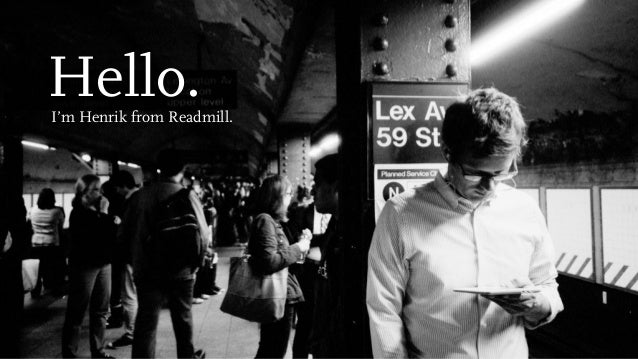 Hello.I'm Henrik from Readmill.