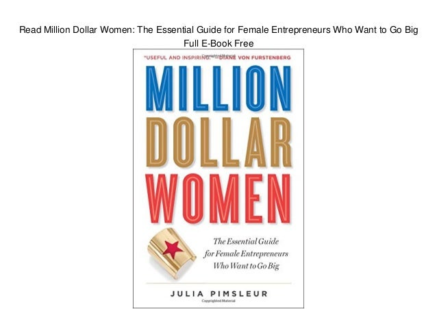 Read Million Dollar Women: The Essential Guide for Female Entrepreneurs Who Want to Go Big Full E-Book Free