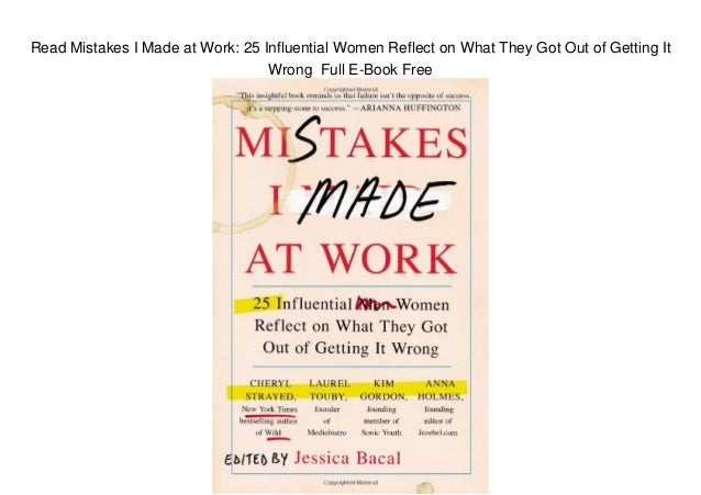 Read Mistakes I Made at Work: 25 Influential Women Reflect on What They Got Out of Getting It Wrong Full E-Book Free