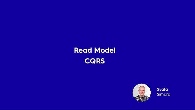 Svaťa Šimara Read Model CQRS Read Model CQRS