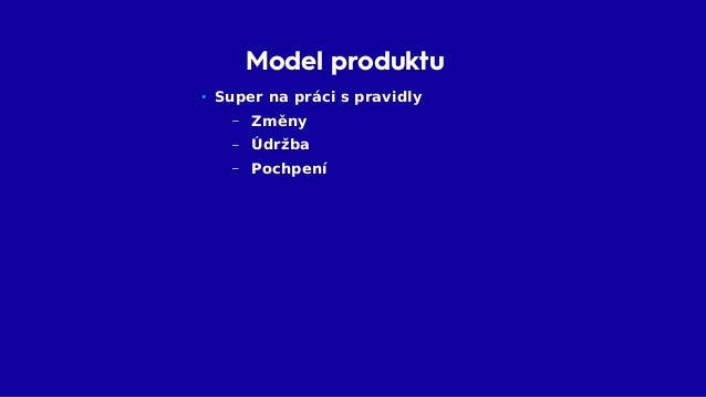 Model produktu • Nevhodný pro vyhledávání – Složitý – Pomalý