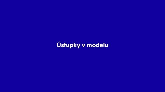 """Ústupky v modelu • Neexistující koncepty • Složité na pochopení • """"Proč je toto takto?"""" – Pokud autor myšlenek odešel, nik..."""