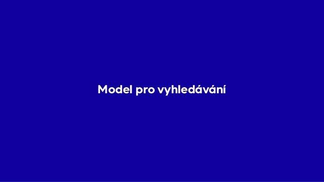 Model pro vyhledávání • Podle use-case vyhledávání • Varianty obsahují přímo vlastnosti rodičů • Není rozdíl mezi produkte...