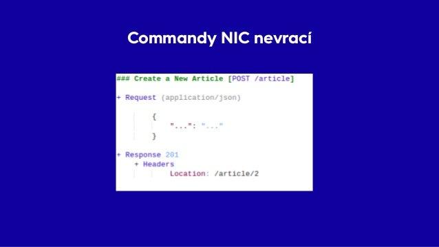 Commandy NIC nevrací • Generování ID dopředu • UUID