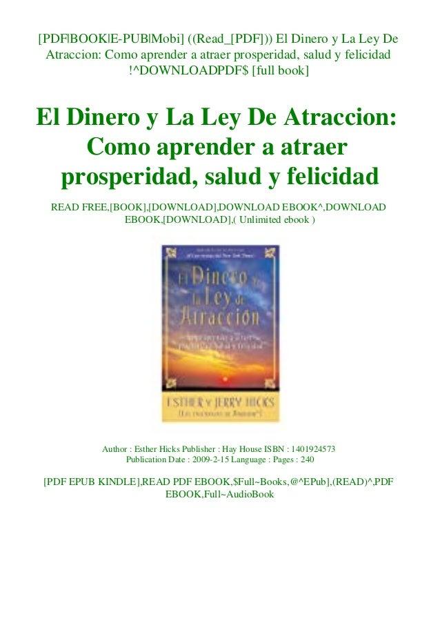 [PDF|BOOK|E-PUB|Mobi] ((Read_[PDF])) El Dinero y La Ley De Atraccion: Como aprender a atraer prosperidad, salud y felicida...