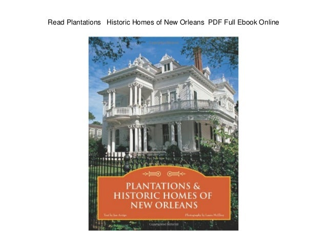 Read Plantations Historic Homes of New Orleans PDF Full Ebook Online