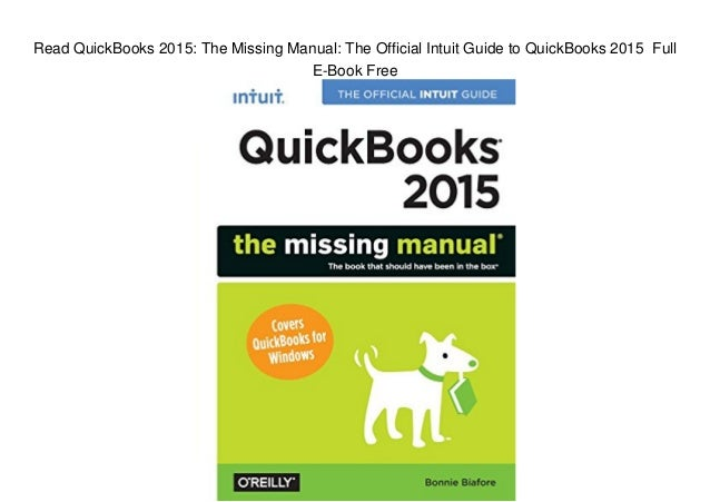 Read QuickBooks 2015: The Missing Manual: The Official Intuit Guide to QuickBooks 2015 Full E-Book Free