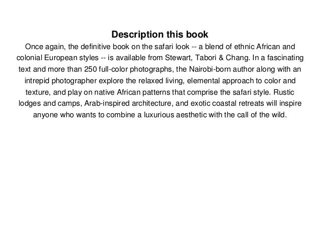 Description this book Once again, the definitive book on the safari look -- a blend of ethnic African and colonial Europea...