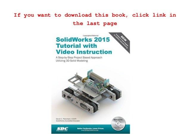 Read Solidworks 2015 Tutorial With Video Instruction Pdf Full Ebook