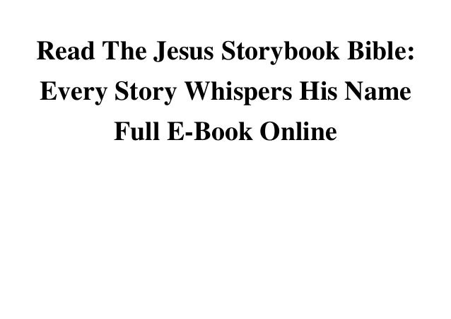 Read the jesus storybook bible every story whispers his ...