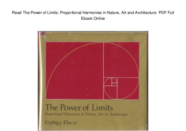 Art The Power of Limits Proportional Harmonies in Nature and Architecture