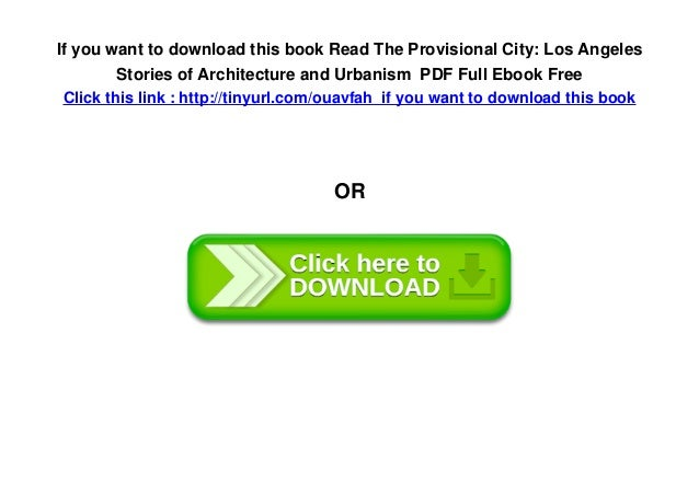 The Provisional City: Los Angeles Stories of Architecture and Urbanism