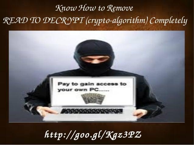 KnowHowtoRemove READTODECR YPT(cryptoalgorithm)Completely    http://goo.gl/Kgz3PZ