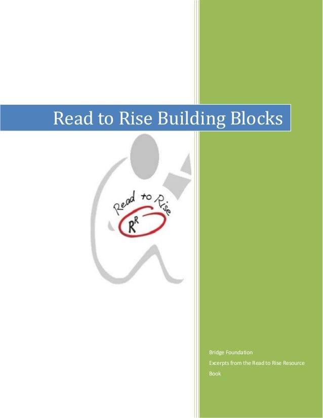 Read to Rise Building Blocks                   Bridge Foundation                   Excerpts from the Read to Rise Resource...