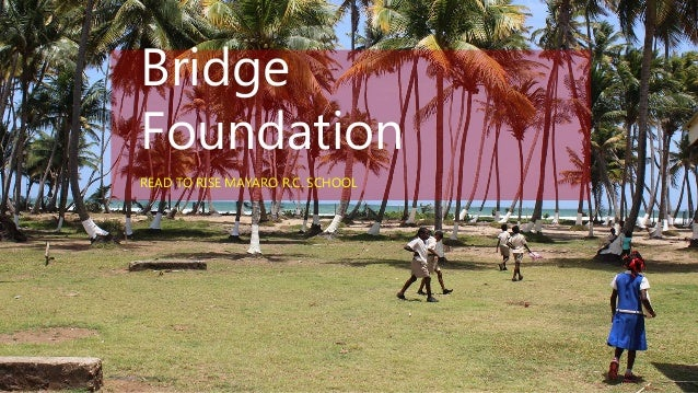 Bridge Foundation READ TO RISE MAYARO R.C. SCHOOL