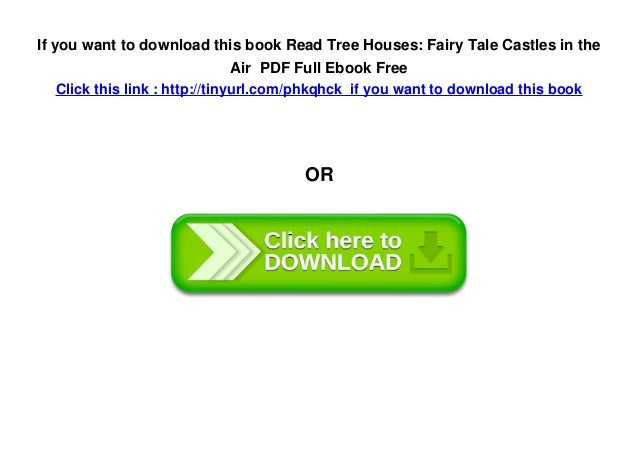 Read tree houses fairy tale castles in the air pdf full ebook free in the last page 5 fandeluxe Epub