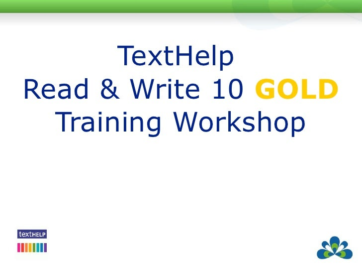 TextHelp  Read & Write 10   GOLD Training Workshop