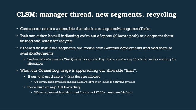 CLSM: manager thread, new segments, recycling  • Constructor creates a runnable that blocks on segmentManagementTasks  • T...