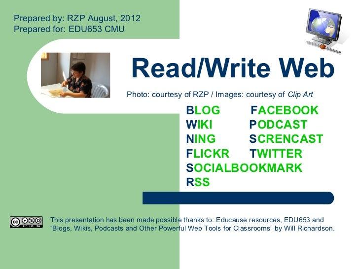 Prepared by: RZP August, 2012Prepared for: EDU653 CMU                                Read/Write Web                       ...