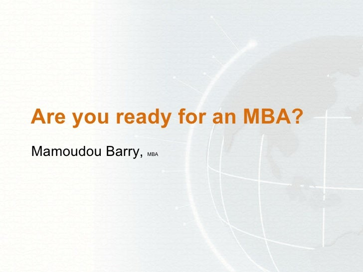 Are you ready for an MBA?  Mamoudou Barry,  MBA