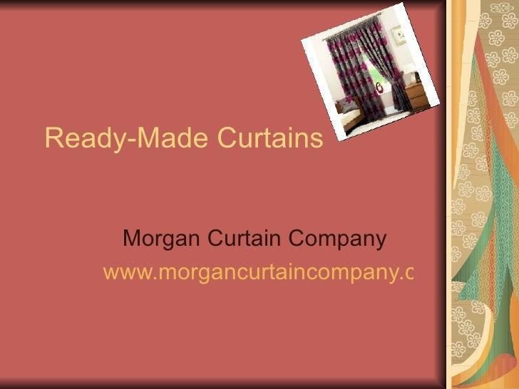 Ready-Made Curtains  Morgan Curtain Company  www.morgancurtaincompany.co.uk
