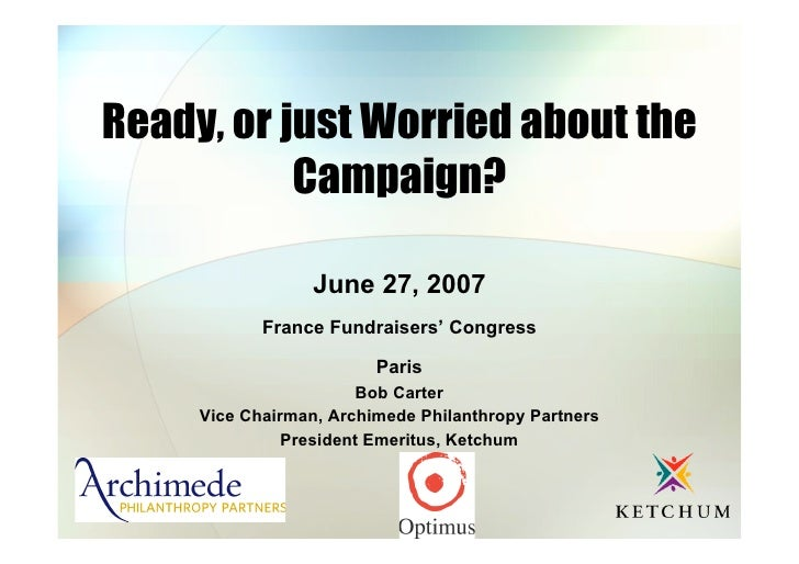 Ready, or just Worried about the            Campaign?                    June 27, 2007             France Fundraisers' Con...