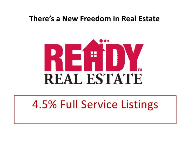 There's a New Freedom in Real Estate<br />4.5% Full Service Listings<br />