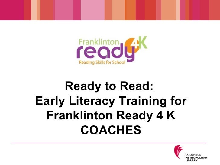Ready to Read:  Early Literacy Training for Franklinton Ready 4 K COACHES