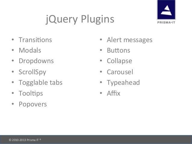 © 2010-‐2013 Prisma IT ®       jQuery Plugins • Transidons • Modals • Dropdowns • ScrollSpy...