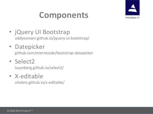 © 2010-‐2013 Prisma IT ®       Components • jQuery UI Bootstrap addyosmani.github.io/jquery-‐ui...