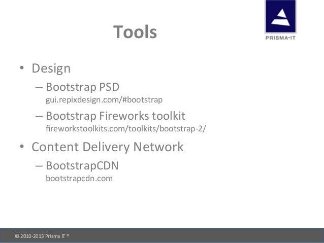 © 2010-‐2013 Prisma IT ®       Tools • Design –Bootstrap PSD gui.repixdesign.com/#bootstrap –...
