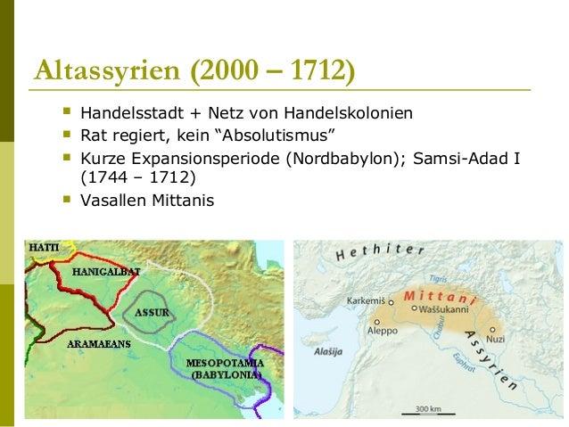 """Altassyrien (2000 – 1712)  Handelsstadt + Netz von Handelskolonien  Rat regiert, kein """"Absolutismus""""  Kurze Expansionsp..."""