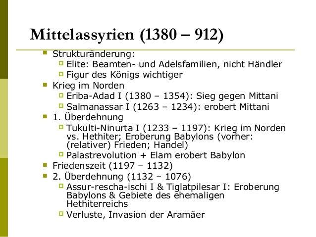 Mittelassyrien (1380 – 912)  Strukturänderung:  Elite: Beamten- und Adelsfamilien, nicht Händler  Figur des Königs wich...