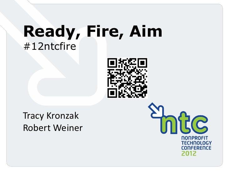 Ready, Fire, Aim#12ntcfireTracy KronzakRobert Weiner