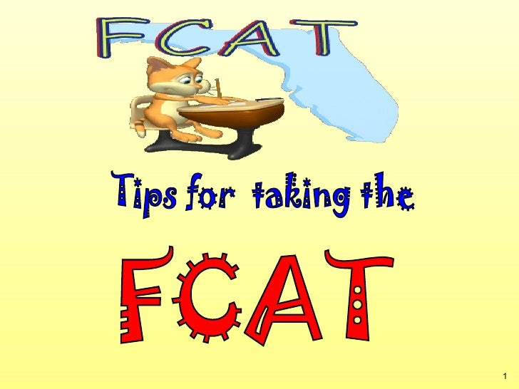 FCAT Tips for  taking the