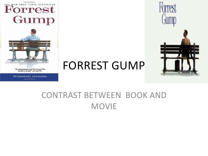 difference between the movie forrest gump and the book Believe it or not, forrest gump turns 20 today  one of the most quoted movies  of our time, the lessons forrest taught and learned are eternal.