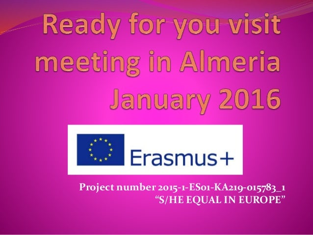 """Project number 2015-1-ES01-KA219-015783_1 """"S/HE EQUAL IN EUROPE"""""""