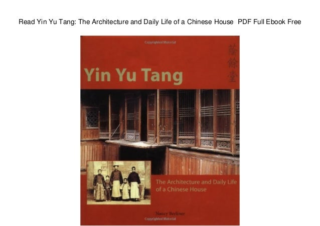 read yin yu tang the architecture and daily life of a chinese house