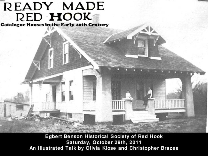 Catalogue Houses in the Early 20th Century Egbert Benson Historical Society of Red Hook Saturday, October 29th, 2011 An Il...