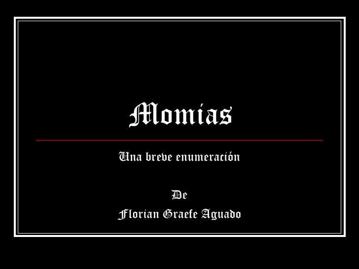 Momias Una breve enumeración De Florian Graefe Aguado