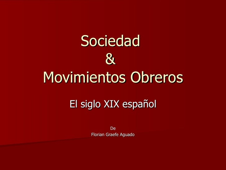 Sociedad  &  Movimientos Obreros El siglo XIX español De Florian Graefe Aguado