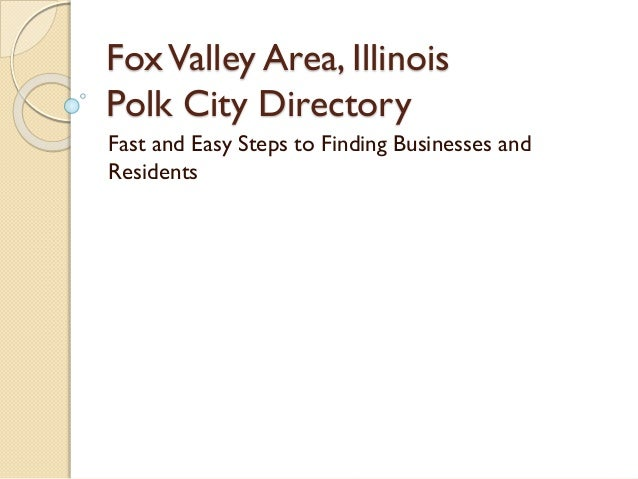 FoxValley Area, Illinois Polk City Directory Fast and Easy Steps to Finding Businesses and Residents