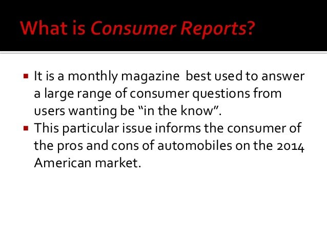 """ It is a monthly magazine best used to answer a large range of consumer questions from users wanting be """"in the know"""".  ..."""