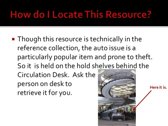  Though this resource is technically in the reference collection, the auto issue is a particularly popular item and prone...