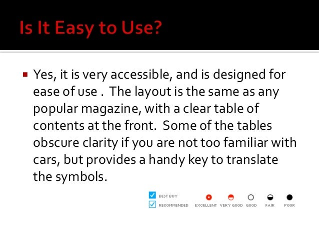  Yes, it is very accessible, and is designed for ease of use . The layout is the same as any popular magazine, with a cle...