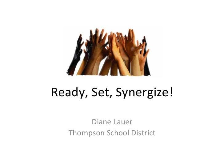 Ready, Set, Synergize