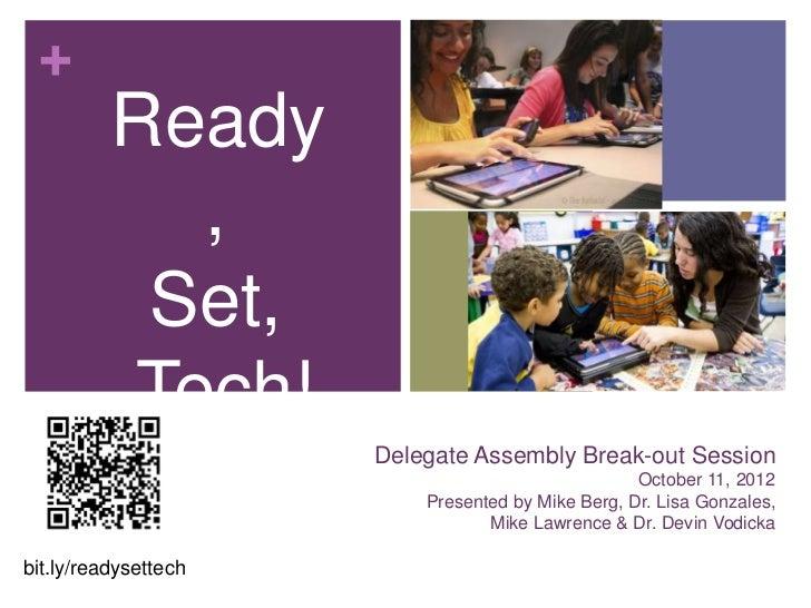 +          Ready            ,           Set,          Tech!                      Delegate Assembly Break-out Session      ...